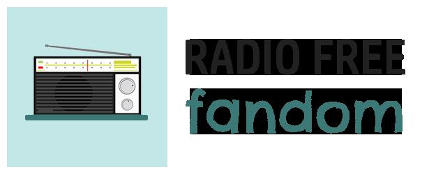 Radio Free Fandom